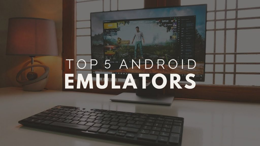 Best Android emulators for Windows PC